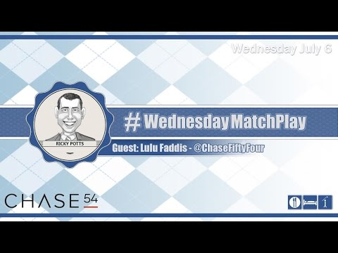 #WednesdayMatchPlay with Lulu Faddis, Chase54 | Episode No. 022