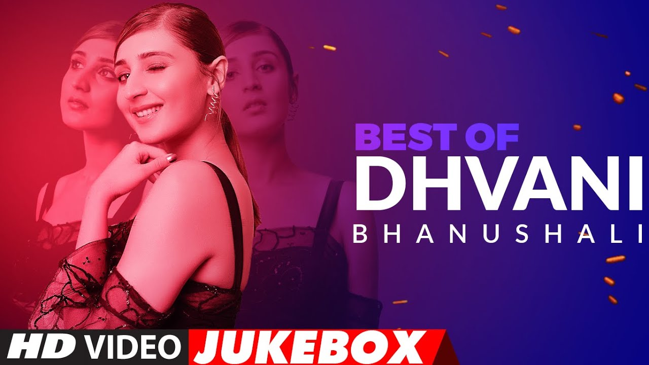 Best Of Dhvani Bhanushali Songs | Video Jukebox  | Hindi Songs | T-Series MyTub.uz