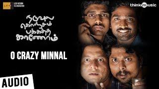 Naduvula Konjam Pakkatha Kaanom | O Crazy Minnal Song | Vijay Sethupathi, Gayathrie | Ved Shanker S