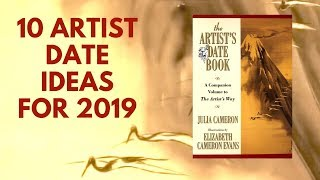 Julia Cameron Artist Dates | 10 Artist's Way Ideas for 2019