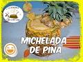 MICHELADA DE PIÑA, DELICIOSA BEBIDA PREPARADA!!!.