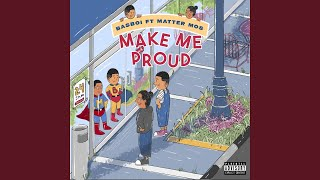 Make Me Proud (feat. Matter Mos)