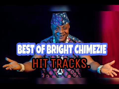 Download BEST OF BRIGHT CHIMEZIE HIT TRACKS MIX 2021.