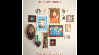 Hellogoodbye - Finding Something To Do [New Song]