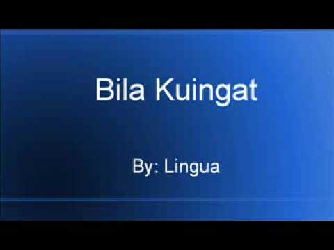 Lingua - Bila Kuingat.wmv