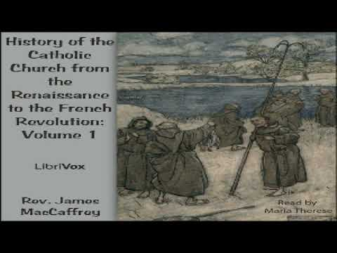History of the Catholic Church from the Renaissance to the French Revolution: Volume 1 | 3/8
