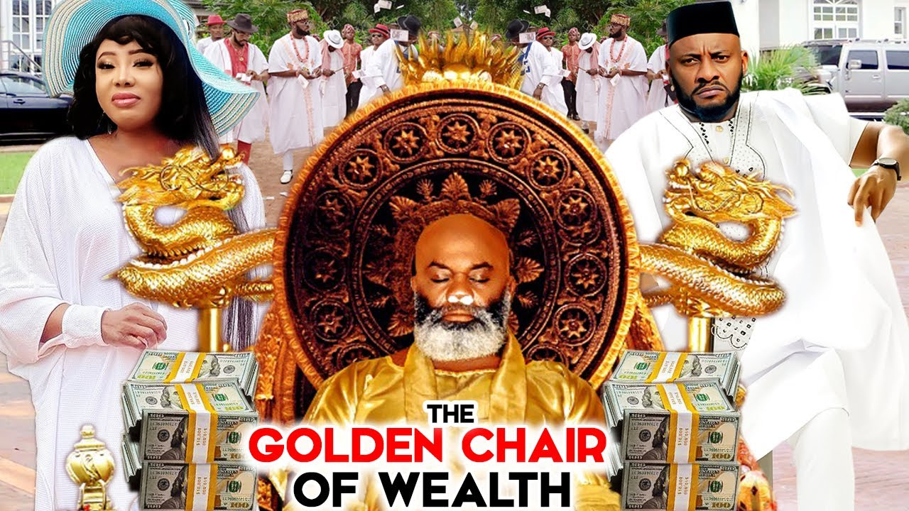 Download THE GOLDEN CHAIR OF WEALTH 1&2(Trending New Movie) YUL EDOCHIE 2021 LATEST NIGERIAN MOVIE