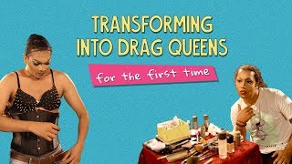 Transforming Into Drag Queens For The First Time | Ft. Kanishk & Kaustubh | Ok Tested
