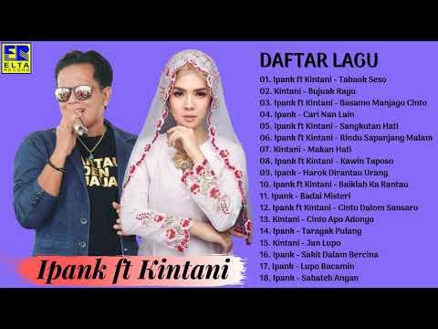 Lagu Minang Terbaru & Terpopuler 2019 Paling Enak Didengar - IPANK Ft KINTANI FULL ALBUM TERBAIK