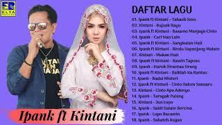Download lagu Lagu Minang TerbaruTerpopuler 2019 Paling Enak Didengar IPANK ft KINTANI FULL ALBUM TERBAIK MP3
