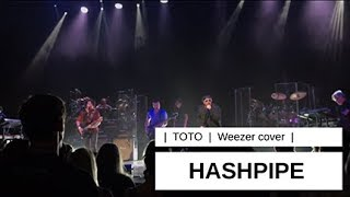 TOTO | Hash Pipe (Weezer cover) | World Premiere