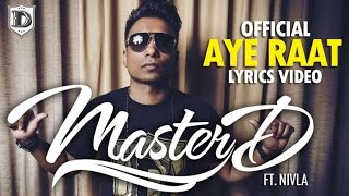 MASTER-D FT. NIVLA - AYE RAAT | OFFICIAL LYRICS MUSIC VIDEO HD | NEW BANGLA 2014 | FREE DOWNLOAD