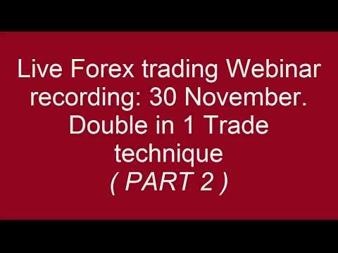 Learn how to double your LIVE Forex account in 1 trade. PART 2: Live Forex trading webinar recording