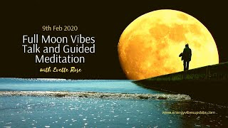 February Full Moon Energy Vibes Talk and Guided Healing Session