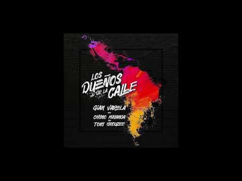 Los Dueños De La Calle (Official Audio) – Gian Varela Ft. Chyno Miranda & Tony Brouzee
