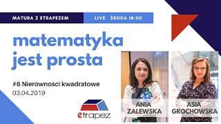 NIERÓWNOŚCI KWADRATOWE - LIVE #6 (03.04.2019 r.) Matura z matematyki z eTrapezem