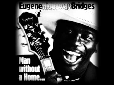 EUGENE HIDEAWAY BRIDGES - A MAN WITHOUT COUNTRY MAN WITHOUT HOME