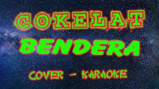 Cokelat - Bendera (Cokelat Cover, Karaoke)