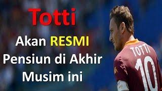 """Video BREAKING NEWS! Francesco Totti """"RESMI"""" Pensiun Pada Musim ini? download MP3, 3GP, MP4, WEBM, AVI, FLV November 2017"""