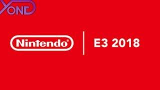 Nintendo E3 2018 Press Conference Live with YongYea