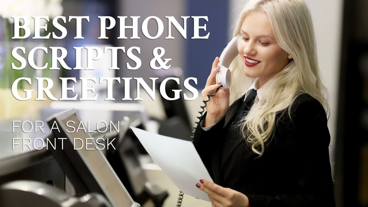 Best scripts and greetings for salon front desk youtube best scripts and greetings for salon front desk kristyandbryce Choice Image