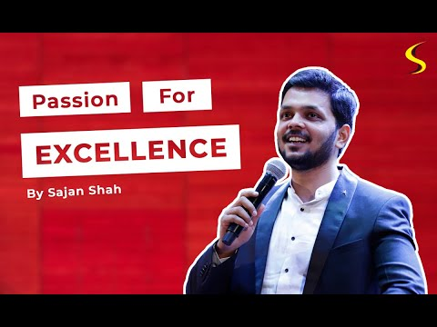Passion for Excellence - The Ultimate Habit By Sajan Shah