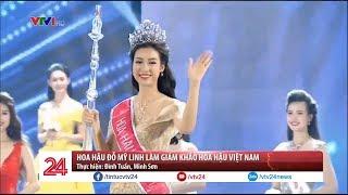 Hoa hậu Đỗ Mỹ Linh chia sẻ về vai trò giám khảo Hoa hậu Việt Nam - Tin Tức VTV24