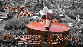 Puras Con Tololoche...!!! - Los Invasores De Nuevo León