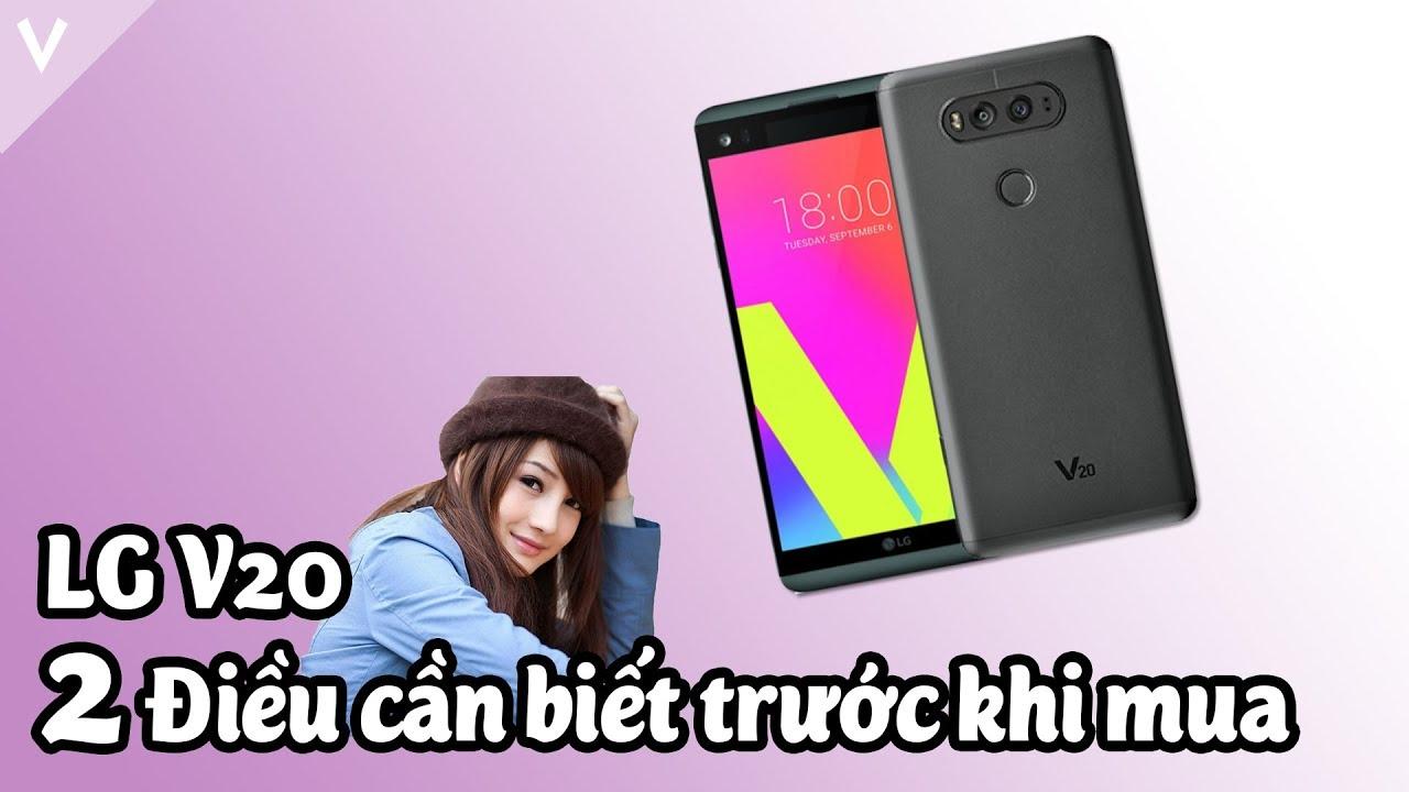 Trước khi mua LG V20, lưu ý 2 điều này!