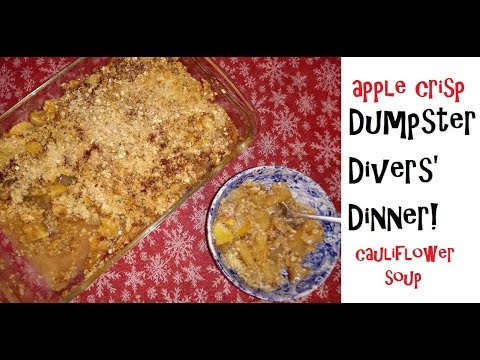 Dumpster Cuisine: Cauliflower Soup and Apple Crisp!