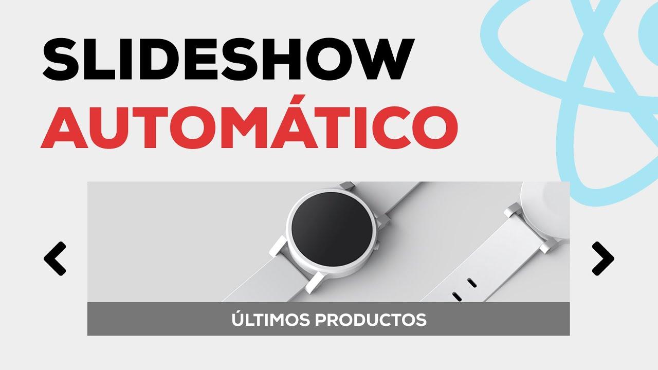 Slideshow Infinito, Animado y Re-utilizable desde Cero con React