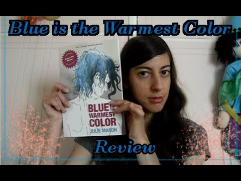Blue is the Warmest Colour graphic novel Review - YouTube