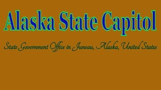Visit Alaska State Capitol, State Government Office in Juneau, Alaska, United States
