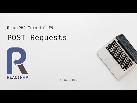 ReactPHP Tutorial #9: POST Requests thumbnail