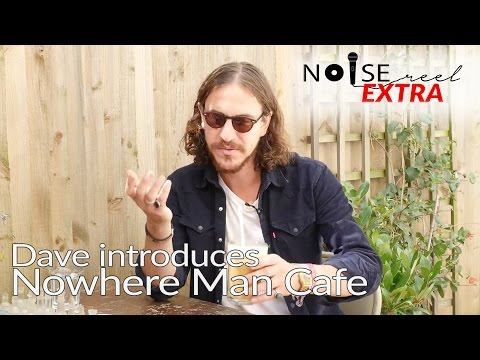 Nowhere Man: Is This Brighton's Coolest Live Music Café? - NOISE REEL EXTRA
