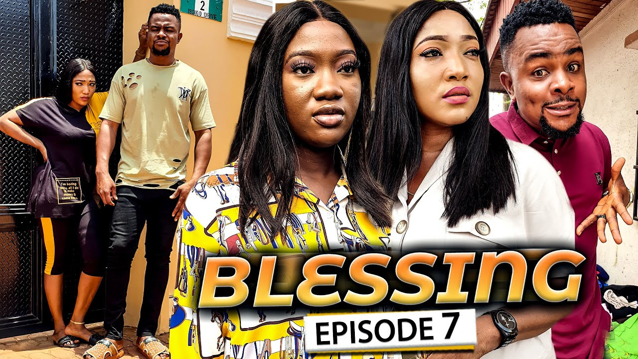 Download BLESSING EPISODE 7 (New Movie) Chinenye Nnebe & Darlington 2021 Latest Nigerian Nollywood Hit Movie