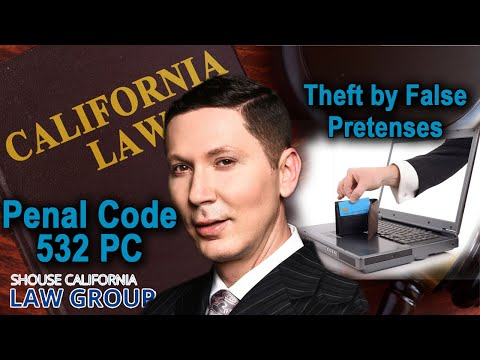 """What is """"theft by false pretenses""""? (Penal Code 532)"""