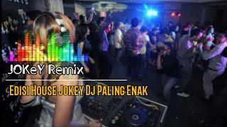 Jokey Dj Remix Paling Enak Buat Santai | Best Jokey Dj Remix