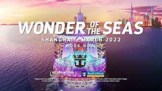 Wonder Of The Seas Shanghai 2022 Youtube