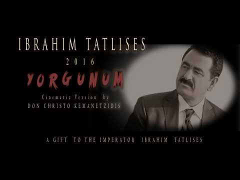 YORGUNUM   2017   IBRAHIM TATLISES   CINEMATIC ORCHESTRATION   BY DON CHRISTO KEMANETZIDIS