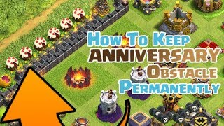 CLASH OF CLANS | HOW TO KEEP THE ANNIVERSARY OBSTACLE PERMANENTLY | 5th CLASHVERSARY  | 1 Gem BOOST