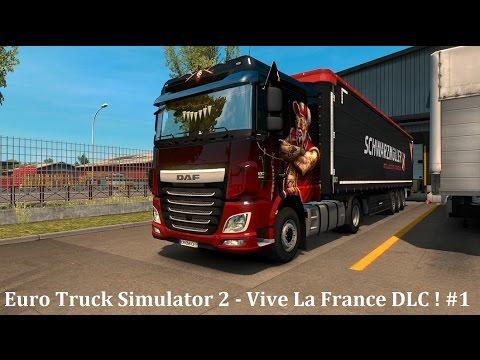 Euro Truck Simulator 2 - Vive La France DLC ! #1 |