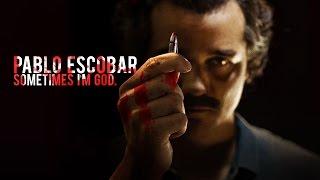 Pablo Escobar || Sometimes I