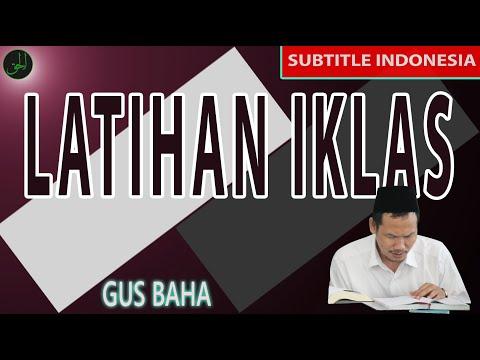 Gus Baha | Latihan Ikhlas ( Subtitle Indonesia )
