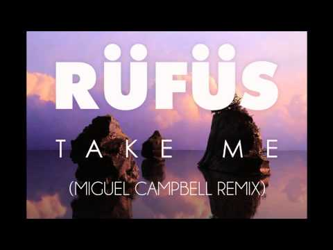 Rufus - Take me (Miguel Campbell remix)