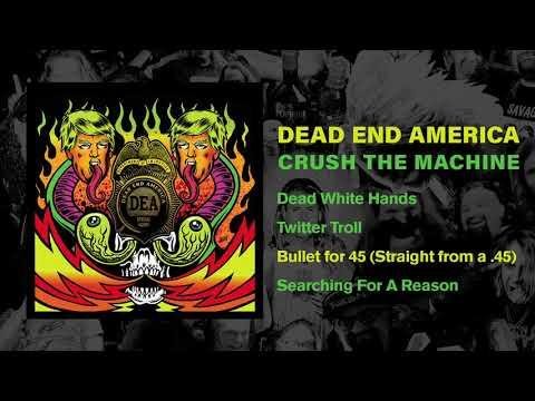 "DEAD END AMERICA - ""CRUSH THE MACHINE"" (Full Album)"