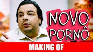 Vídeo - Making Of – Novo Pornô