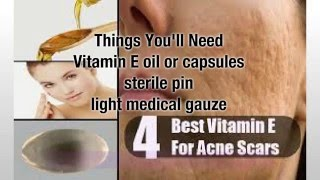 How to Use Vitamin E to Reduce Scars