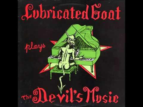 Lubricated Goat - Play the Devil's Music (1987) [full album]