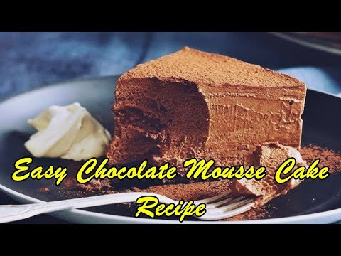 Easy Chocolate Mousse Cake Recipe Cooking Recipes